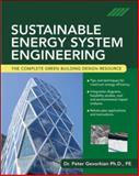 Sustainable Energy System Engineering : The Complete Green Building Design Resource, Gevorkian, Peter, 0071473599
