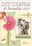 The Greenwood Encyclopedia of Love, Courtship, and Sexuality Through History, Susan Mumm, Merril D. Smith Ph.D., 0313333599