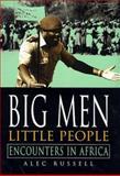 Big Men, Little People, Alec Russell, 0333753593