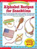 26 Easy and Adorable Alphabet Recipes for Snacktime 9780439303590