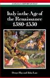 Italy in the Age of the Renaissance, Hay, Denys and Law, John, 058248359X
