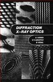 Diffraction X-Ray Optics, Erko, A. I. and Aristov, V. V., 075030359X