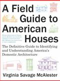 A Field Guide to American Houses 2nd Edition