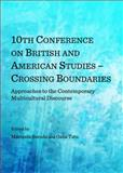 10th Conference on British and American Studies - Crossing Boundaries : Approaches to the Contemporary Multicultural Discourse, Burada, Marinela and Tatu, Oana, 1443853593