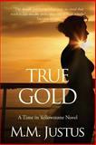 True Gold, M. M. Justus, 1492363596