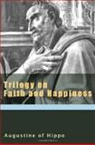 Trilogy on Faith and Happiness, Saint Augustine and Boniface Ramsey, 1565483596