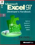 Microsoft Excel 97 Developers Handbook : Example Filled Solutions Oriented Guide that Helps You, Wells, Eric, 1572313595