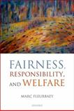 Fairness, Responsibility, and Welfare, Fleurbaey, Marc, 0199653593