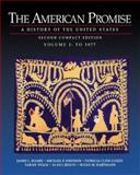 The American Promise Vol. 1 : A History of the United States, from 1865, Roark, James L. and Cohen, Patricia Cline, 0312403593