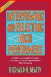 Interviewing and Selecting High Performers 1st Edition