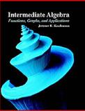 Intermediate Algebra : Functions, Graphs, and Applications, Kaufmann, Jerome E., 053495359X