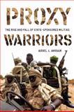 Proxy Warriors, Ariel I. Ahram, 0804773599