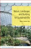 Nature, Landscape, and Building for Sustainability, , 0816653593
