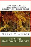 The Indiscreet Letter Large Print, Eleanor Hallowell Abbott, 1493723596