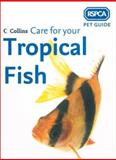 Care for Your Tropical Fish, Rspca Staff, 0007193599