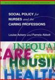 Social Policy for Nurses and the Caring Professions, Ackers, Louise and Abbott, Pamela, 0335193595