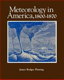 Meteorology in America, 1800-1870, Fleming, James Rodger, 0801863597
