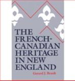 The French-Canadian Heritage in New England 9780874513592
