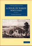 A Tour in Wales, MDCCLXXIII: Volume 1, Pennant, Thomas, 110807359X