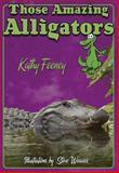 Those Amazing Alligators, Kathy Feeney, 1561643599