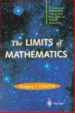 The Limits of Mathematics : A Course on Information Theory and the Limits of Formal Reasoning, Chaitin, Gregory J., 981308359X