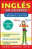 Inglés Sin Esfuerzo : La Manera Facil Deaprender 1,000 Palabras y Frases Claves, Aarons, Louis, 0071443592
