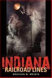 Indiana Railroad Lines, Meints, Graydon M., 0253223598