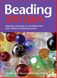 Beading - 200 Q&A, Dorothy Wood and Ashley Wood, 0764163590