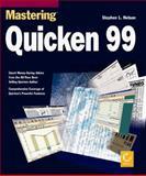 Mastering Quicken 99, Nelson, Steve, 0782123597