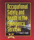 Occupational Health and Safety in the Emergency Services, Angle, James A., 0827383592