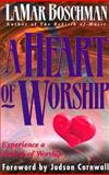 A Heart of Worship, Boschman, LaMar, 0884193594