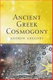Ancient Greek Cosmogony, Gregory, Andrew, 1472533593