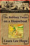 The Bobbsey Twins on a Houseboat, Laura Hope, 1490353593