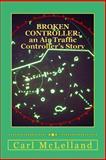 Broken Controller, Carl McLelland, 1494243598