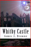 Whitby Castle, James Browne, 1495923592