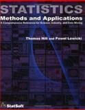 Statistics; Methods and Applications : A Comprehensive Reference for Science, Industry, and Data Mining, Hill, Thomas and Lewichi, Pavel, 1884233597