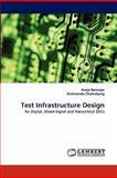 Test Infrastructure Design, Anuja Banerjee and Krishnendu Chakrabarty, 3843373590