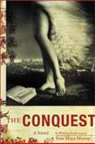 The Conquest, Yxta Maya Murray, 0060093595