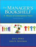 The Manager's Bookshelf : A Mosaic of Contemporory Views, Pierce, Jon L. and Newstrom, John W., 0133043592