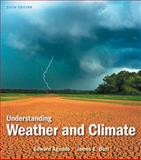 Understanding Weather and Climate, Aguado, Edward and Burt, James E., 0321833597