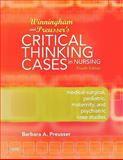 Winningham and Preusser's Critical Thinking Cases in Nursing : Medical-Surgical, Pediatric, Maternity, and Psychiatric Case Studies, Preusser, Barbara A. and Winningham, Maryl Lynne, 0323053599