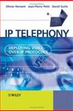 IP Telephony : Deploying Voice-over-IP Protocols, Hersent, Olivier and Gurle, David, 0470023597