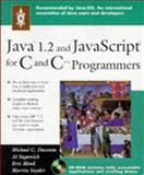 Java 1.2 and Javascript for C and C++ Programmers, Michael Daconta and Al Saganich, 0471183598