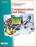 Communication 2000 : Communication and Ethics, Agency for Instructional Technology Staff, 0538433590