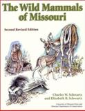The Wild Mammals of Missouri, Schwartz, Charles Walsh and Schwartz, Elizabeth Reeder, 0826213596