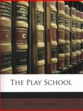 The Play School, Caroline Pratt, 1149713593