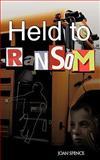 Held to Ransom, Joan Spence, 1438963599
