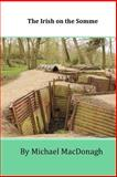 The Irish on the Somme, Michael MacDonagh, 1499113595