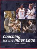 Coaching for the Inner Edge, Vealey, Robin S., 1885693591