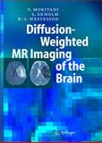 Diffusion-Weighted MR Imaging of the Brain, Moritani, Toshio and Ekholm, Sven, 3540253599